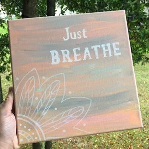 """Just BREATHE"" Painting"